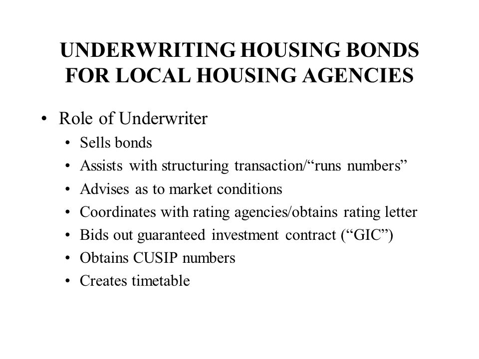 UNDERWRITING HOUSING BONDS FOR LOCAL HOUSING AGENCIES