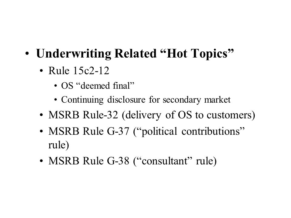 Underwriting Related Hot Topics