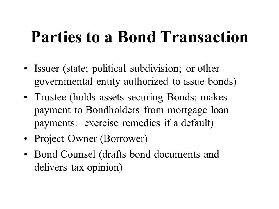 Parties to a Bond Transaction