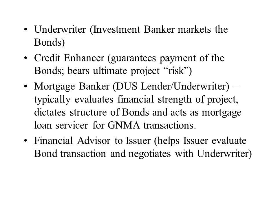 Underwriter (Investment Banker markets the Bonds)