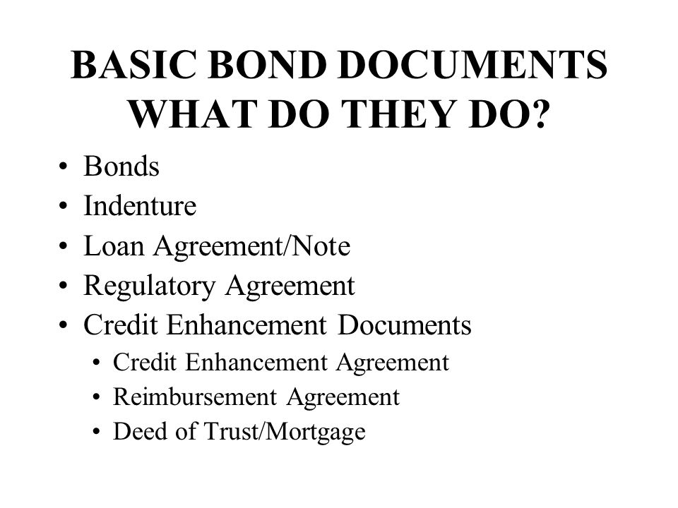BASIC BOND DOCUMENTS WHAT DO THEY DO