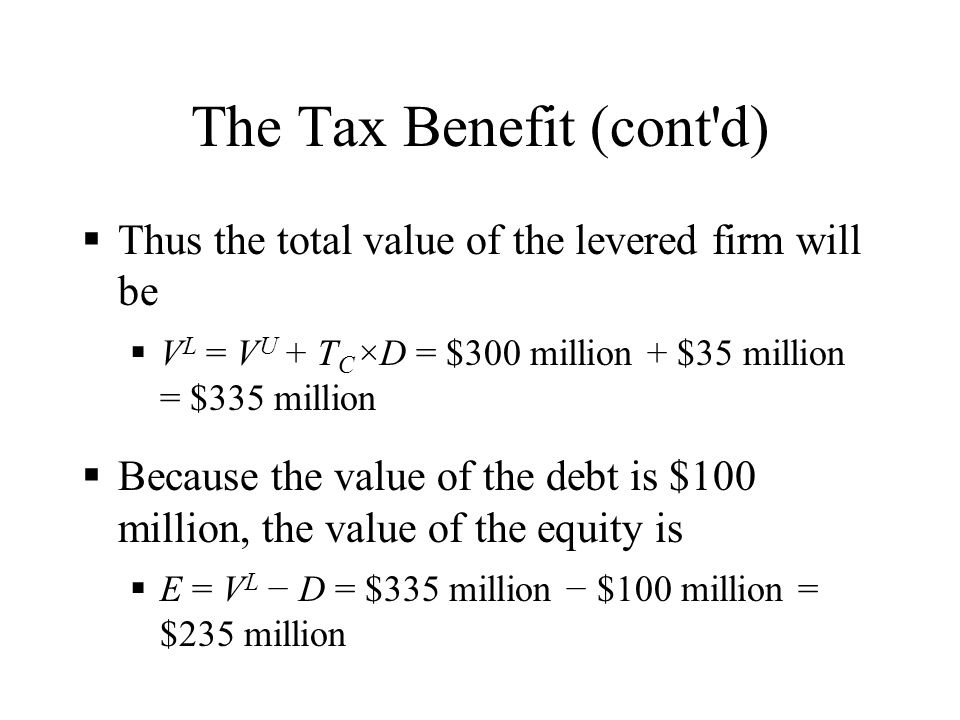 The Tax Benefit (cont d)