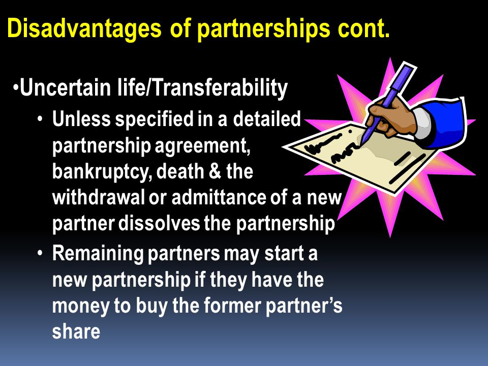 Disadvantages of partnerships cont.