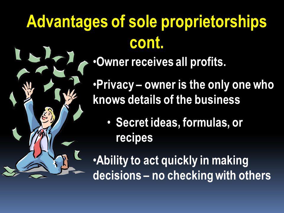 Advantages of sole proprietorships cont.