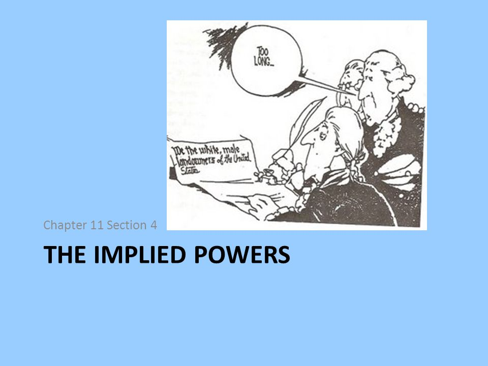 Chapter 11 Section 4 The Implied Powers