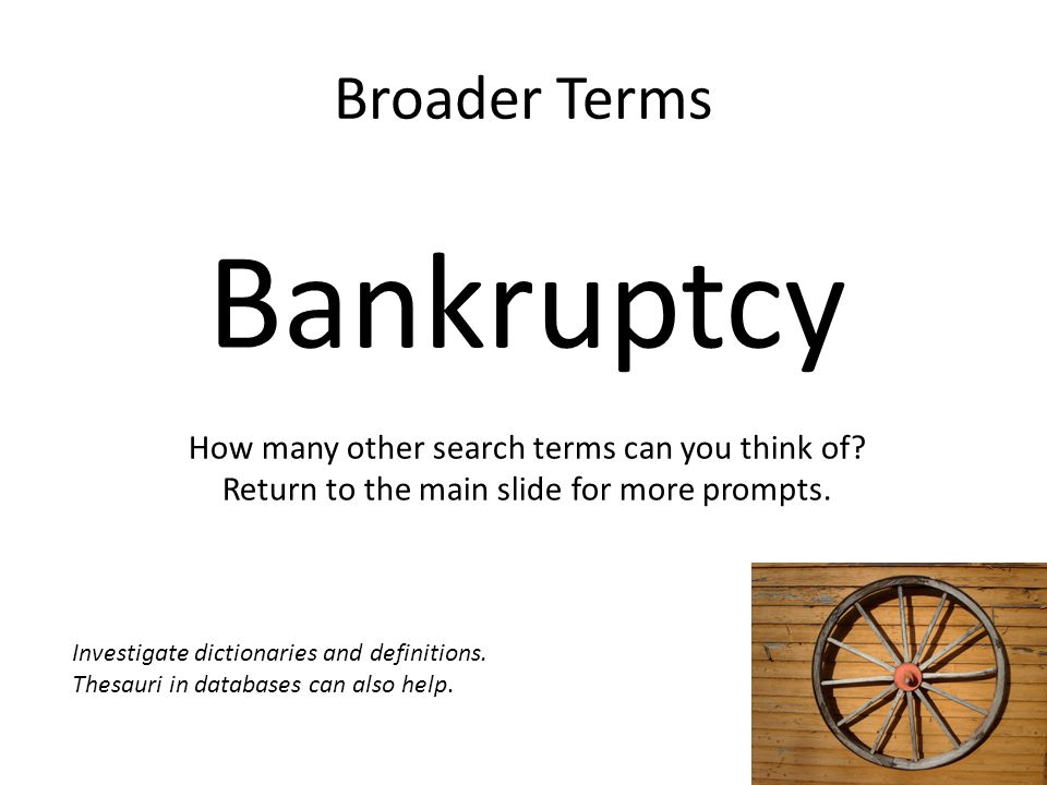 Bankruptcy Broader Terms How many other search terms can you think of
