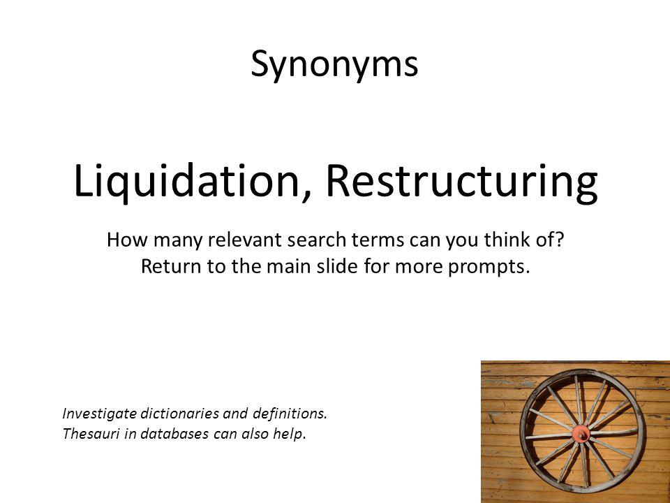 Liquidation, Restructuring