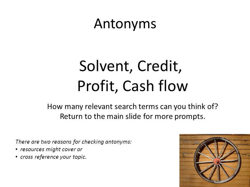 Solvent, Credit, Profit, Cash flow Antonyms