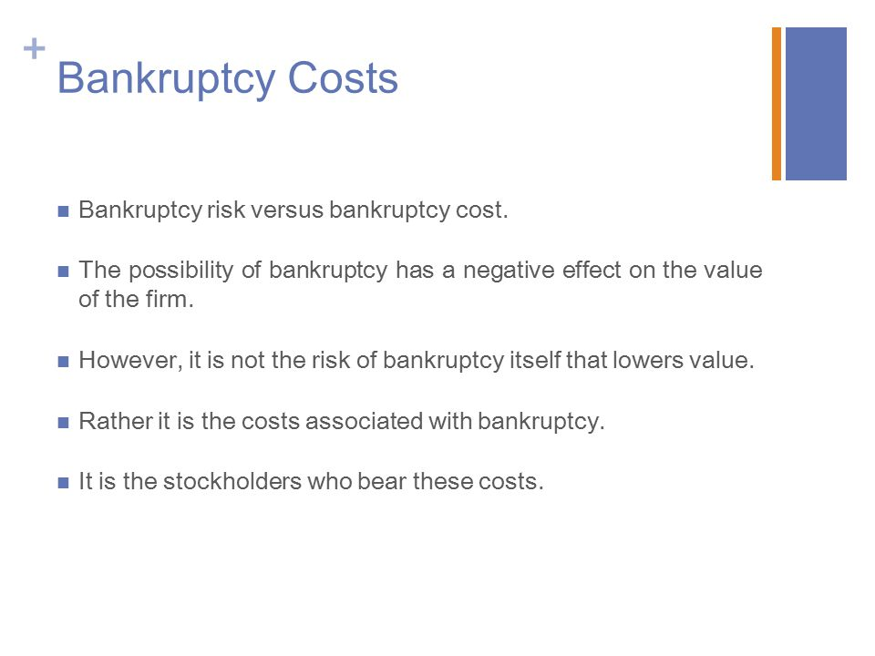 Bankruptcy Costs Bankruptcy risk versus bankruptcy cost.