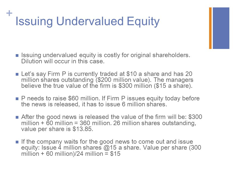 Issuing Undervalued Equity