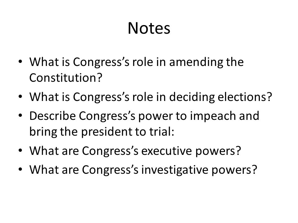 Notes What is Congress's role in amending the Constitution
