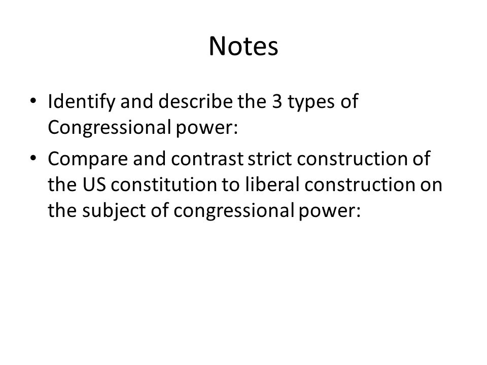 Notes Identify and describe the 3 types of Congressional power: