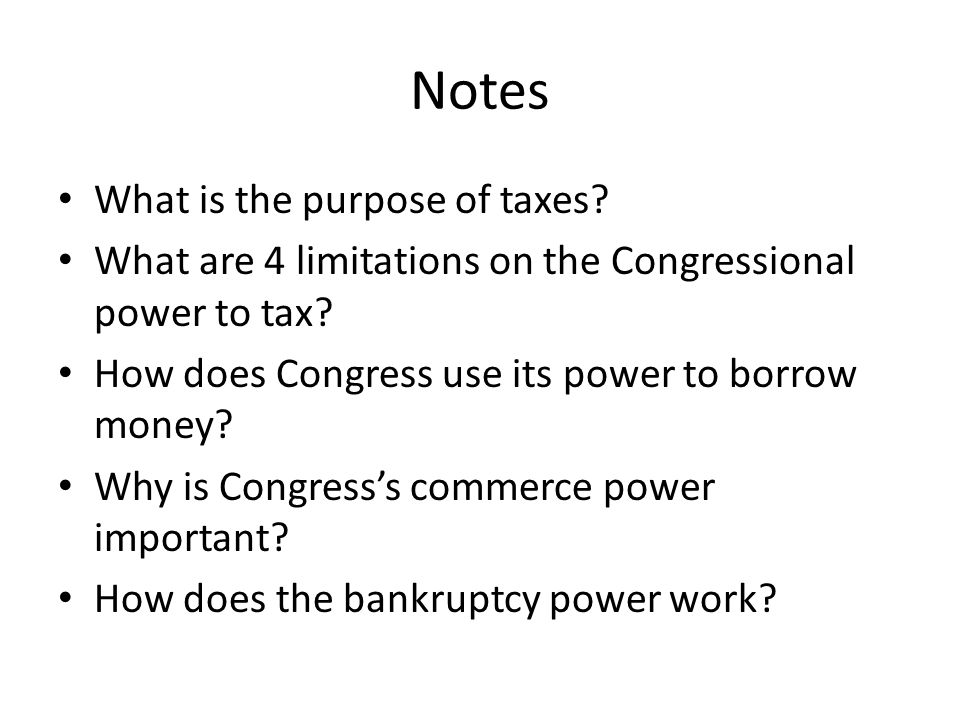 Notes What is the purpose of taxes