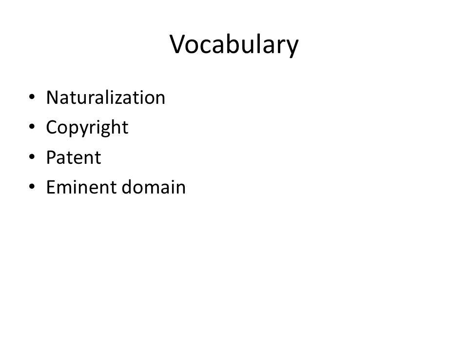 Vocabulary Naturalization Copyright Patent Eminent domain