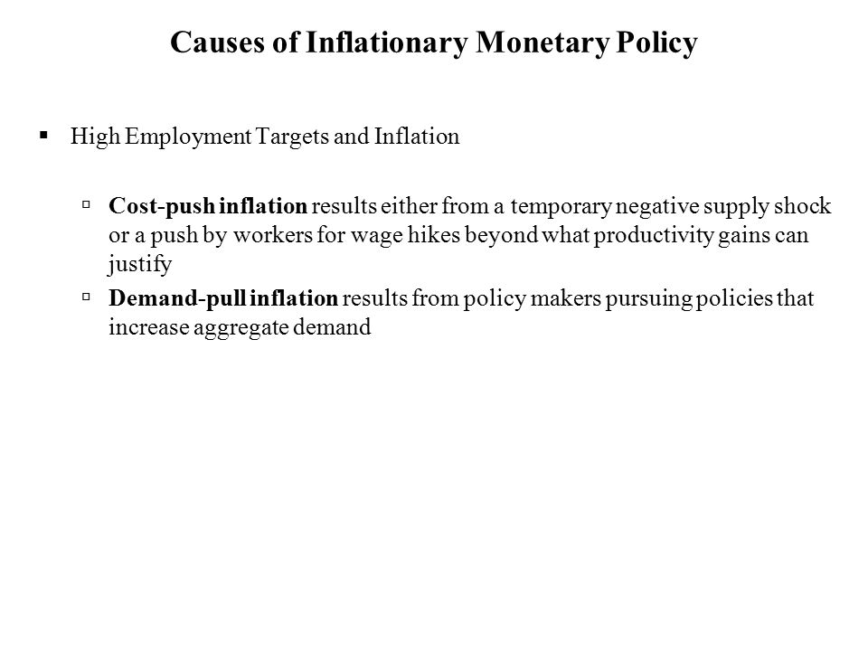 Causes of Inflationary Monetary Policy