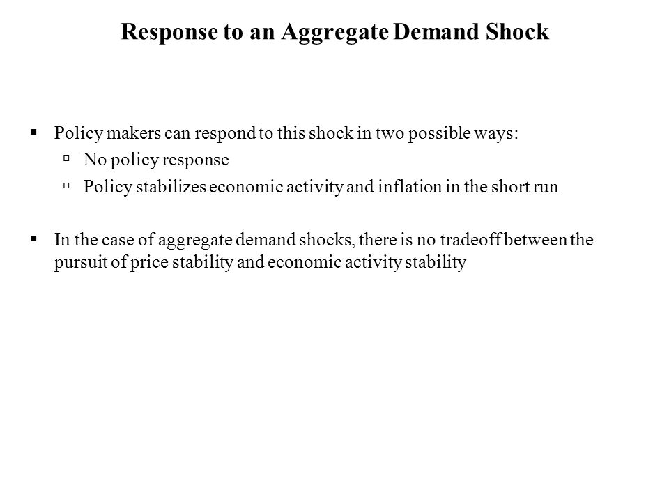 Response to an Aggregate Demand Shock