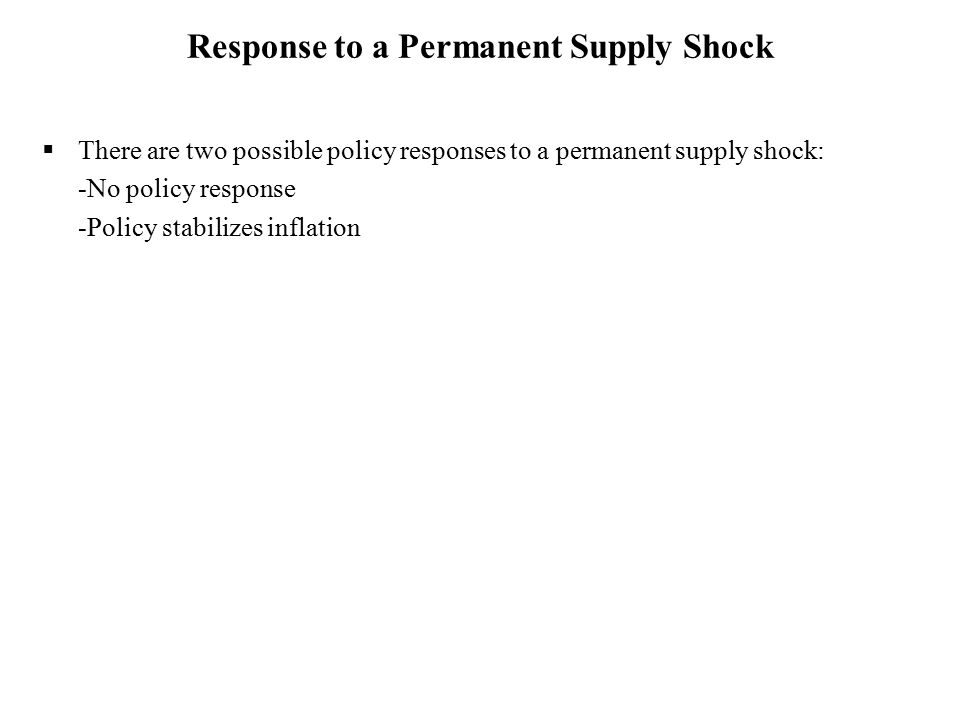 Response to a Permanent Supply Shock