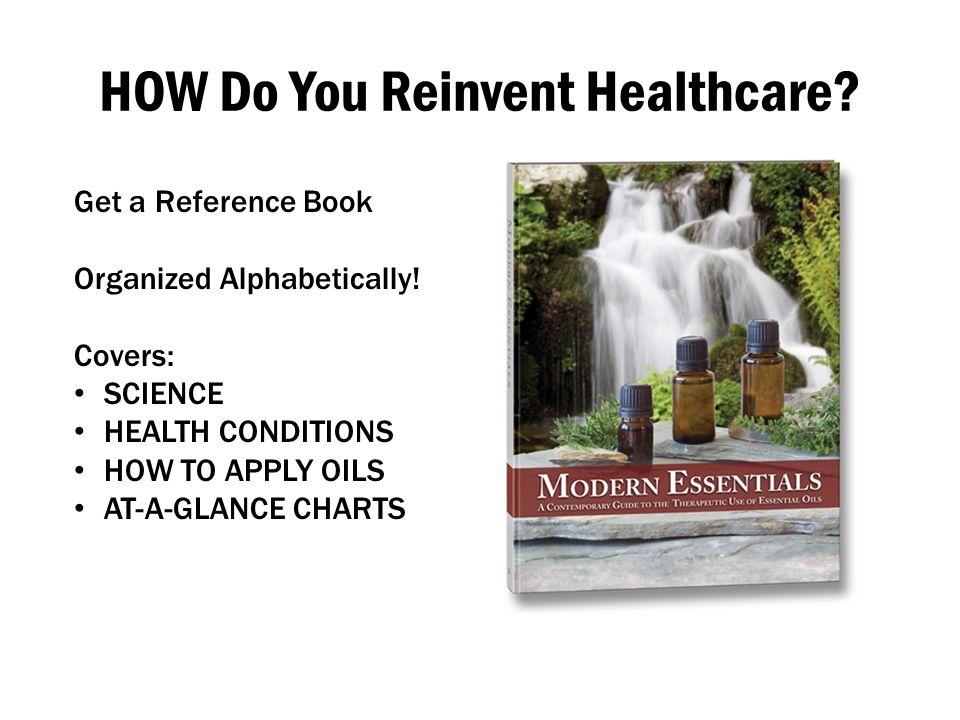 HOW Do You Reinvent Healthcare
