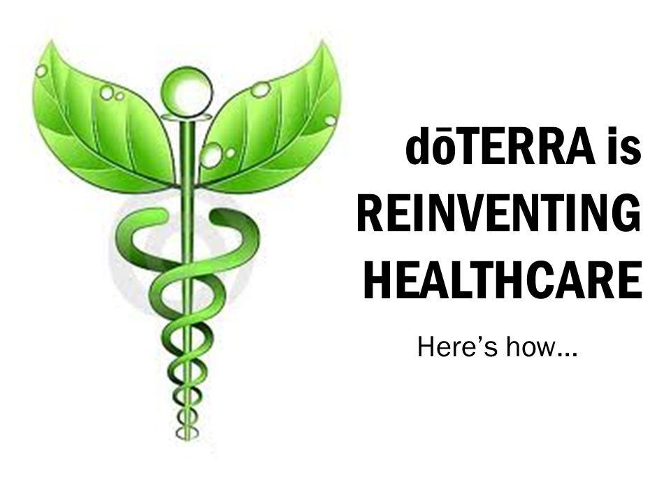 dōTERRA is REINVENTING HEALTHCARE