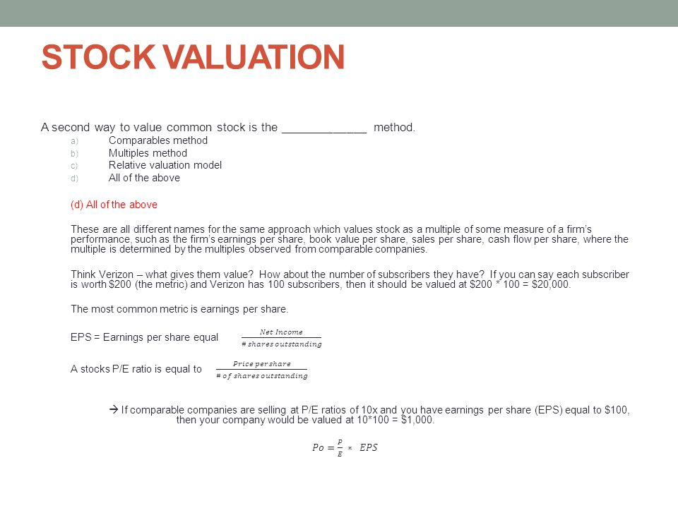 STOCK VALUATION A second way to value common stock is the _____________ method. Comparables method.