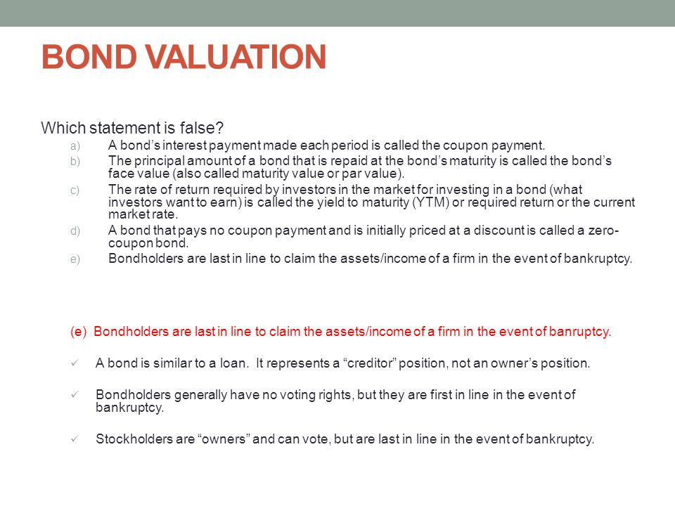 BOND VALUATION Which statement is false