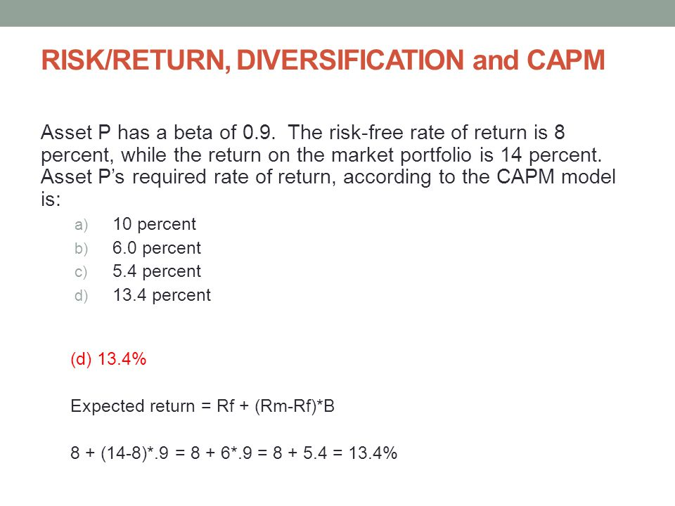 RISK/RETURN, DIVERSIFICATION and CAPM