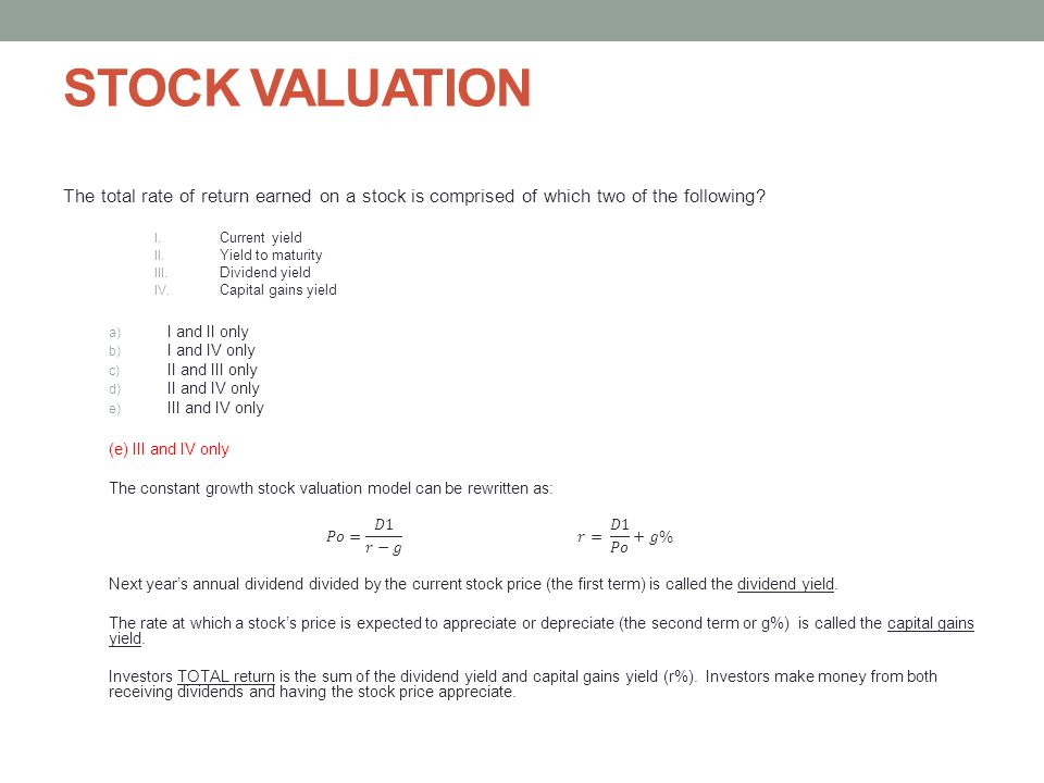 STOCK VALUATION The total rate of return earned on a stock is comprised of which two of the following