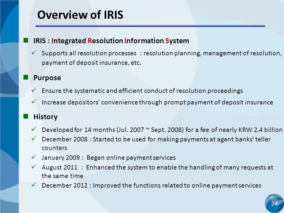 Overview of IRIS IRIS : Integrated Resolution Information System