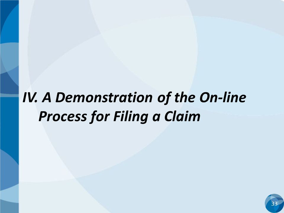 IV. A Demonstration of the On-line Process for Filing a Claim
