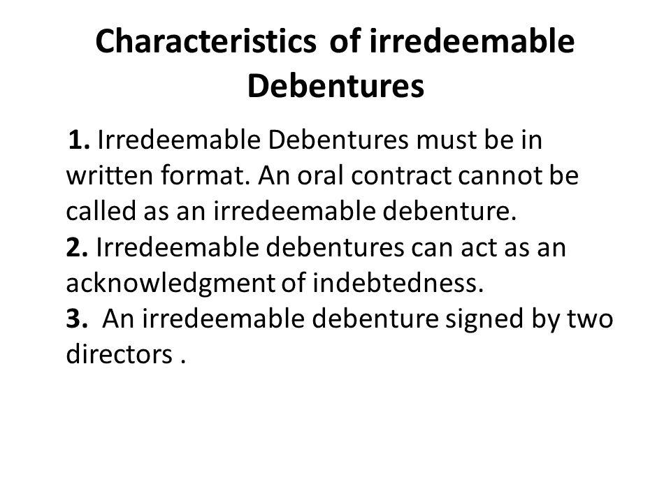 Characteristics of irredeemable Debentures