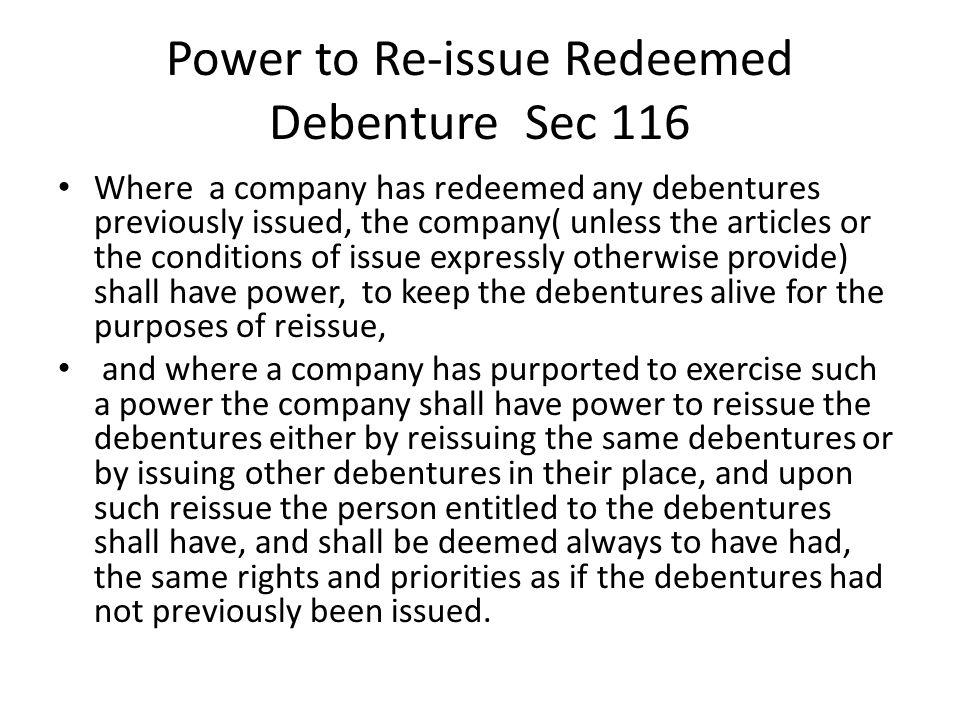 Power to Re-issue Redeemed Debenture Sec 116