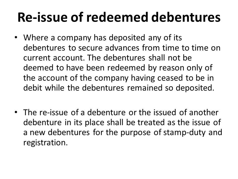 Re-issue of redeemed debentures