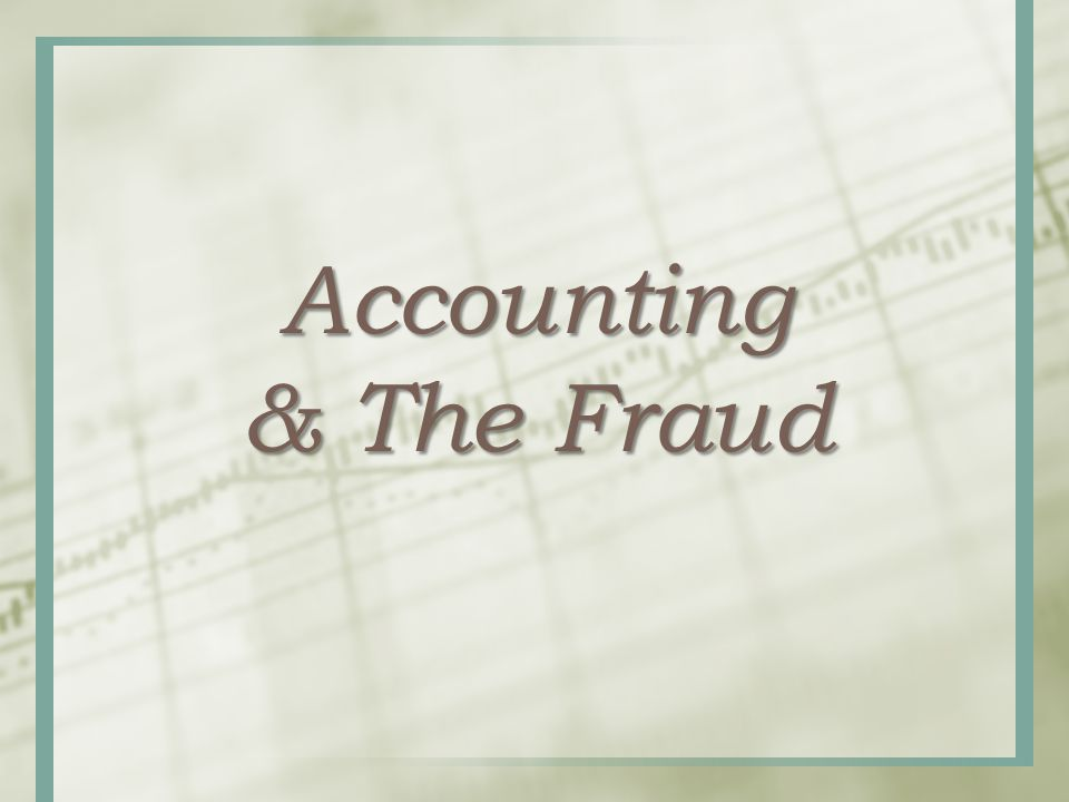 Accounting & The Fraud
