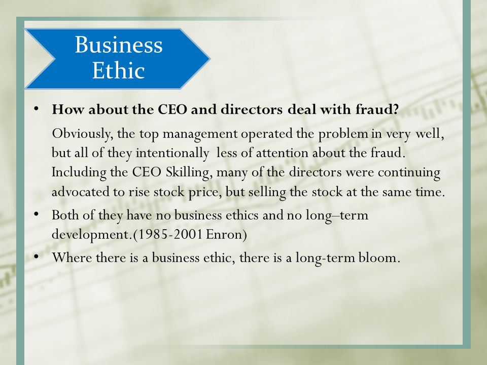 Business Ethic How about the CEO and directors deal with fraud