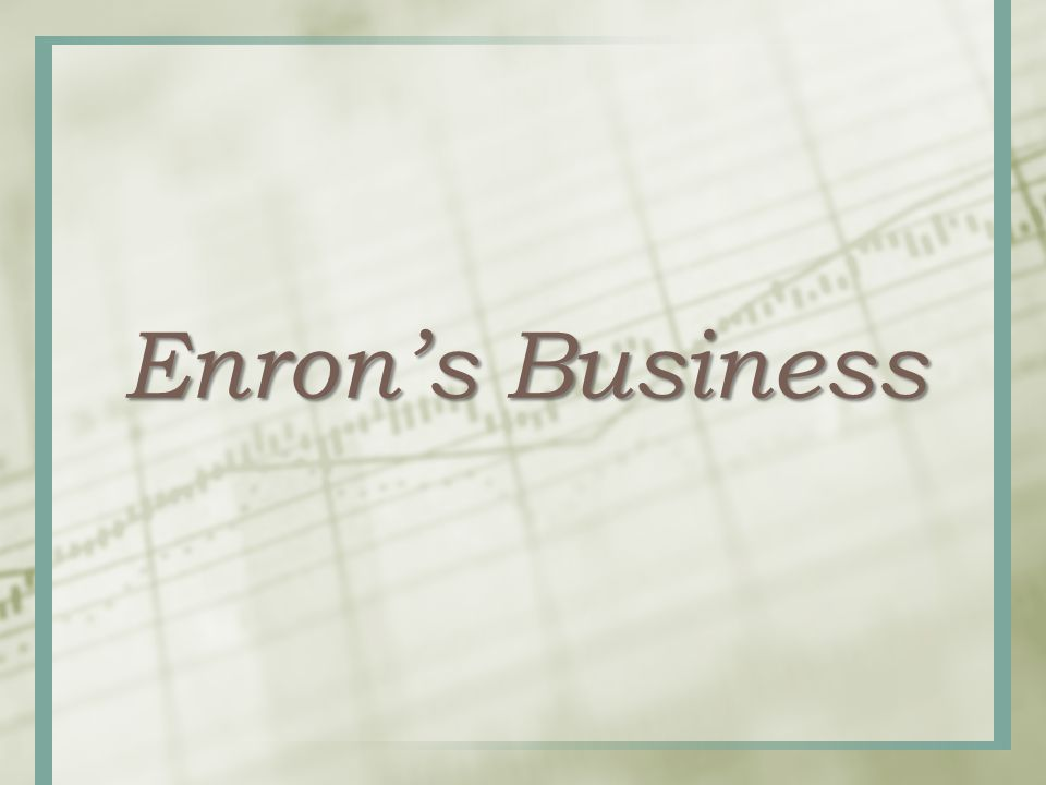 Enron's Business