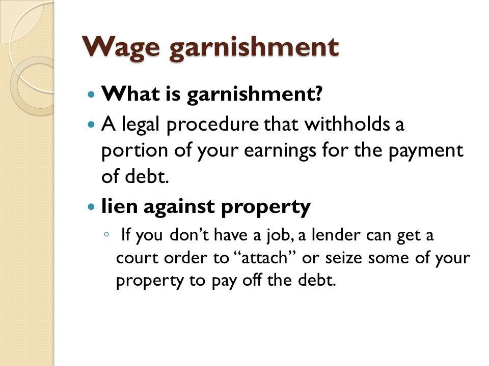 Wage garnishment What is garnishment