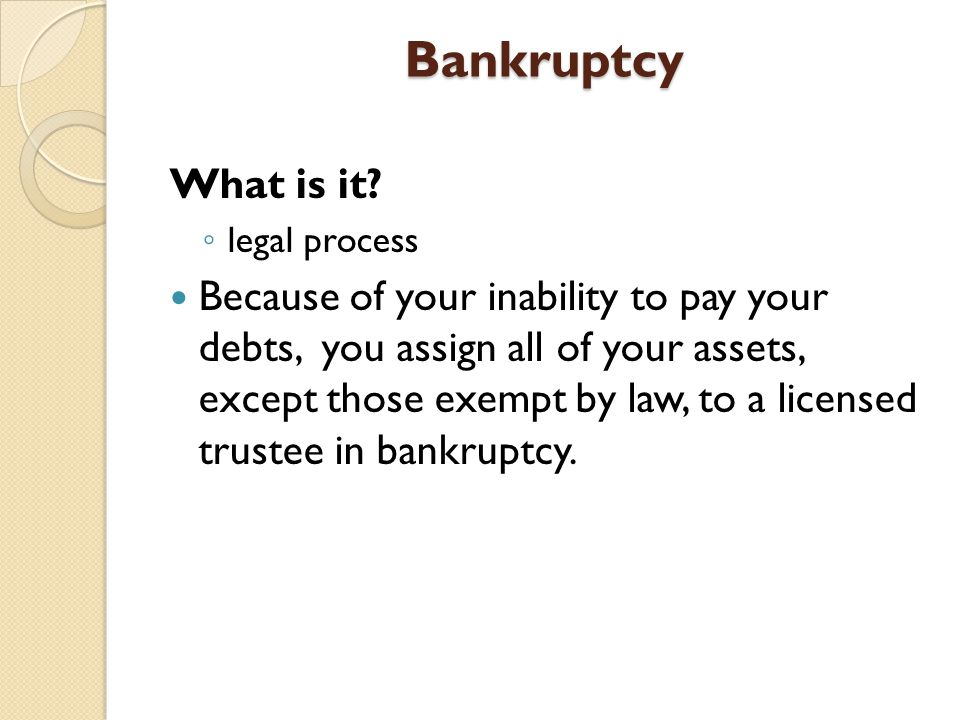 Bankruptcy What is it legal process.