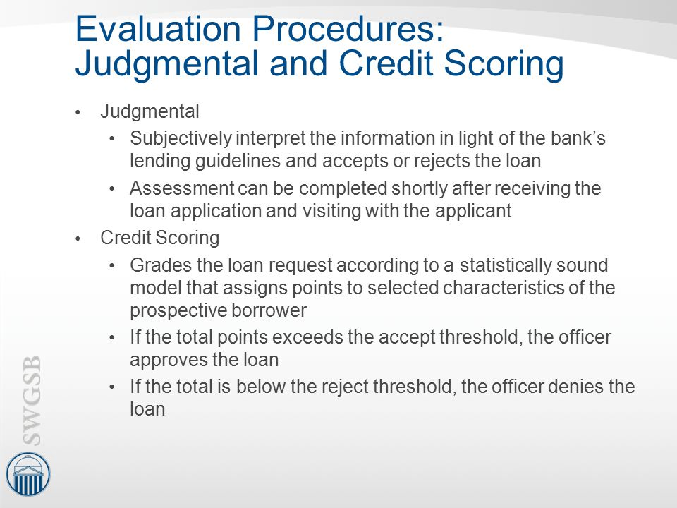 Evaluation Procedures: Judgmental and Credit Scoring