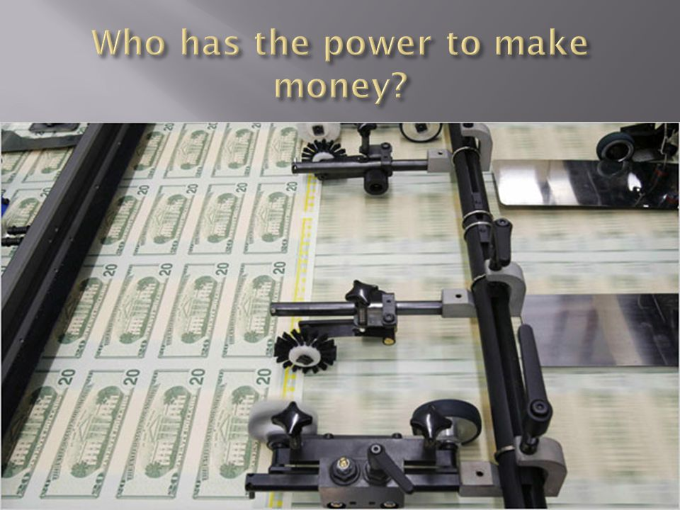 Who has the power to make money