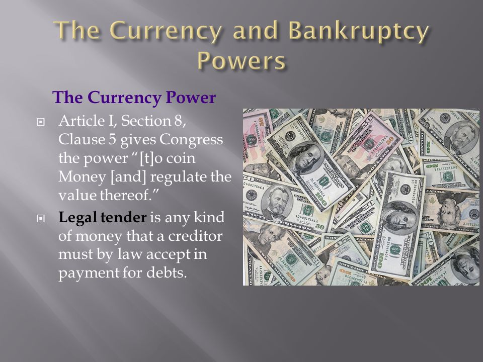 The Currency and Bankruptcy Powers