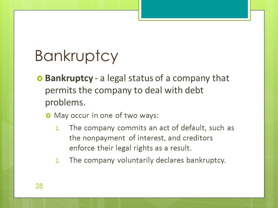 Bankruptcy Bankruptcy - a legal status of a company that permits the company to deal with debt problems.