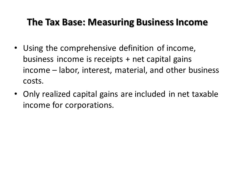 The Tax Base: Measuring Business Income