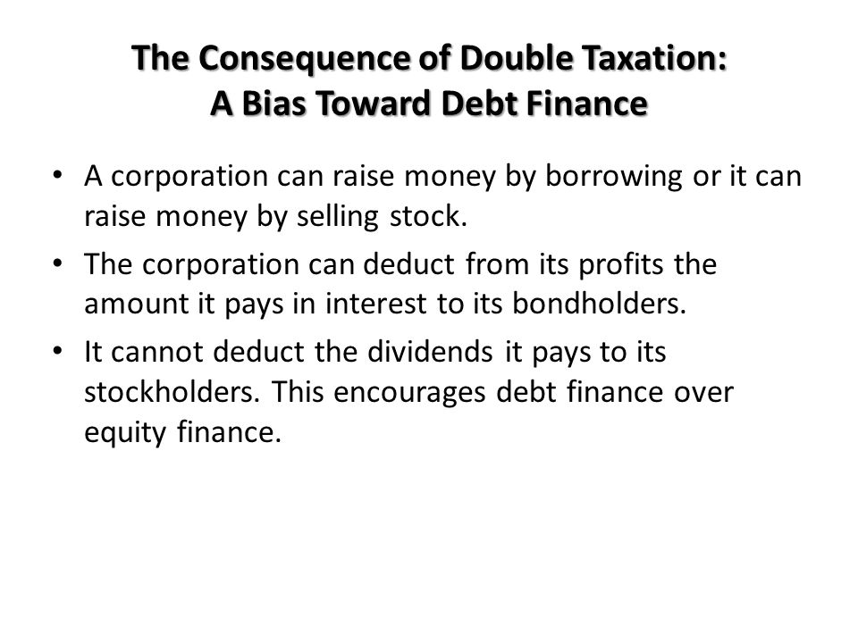 The Consequence of Double Taxation: A Bias Toward Debt Finance