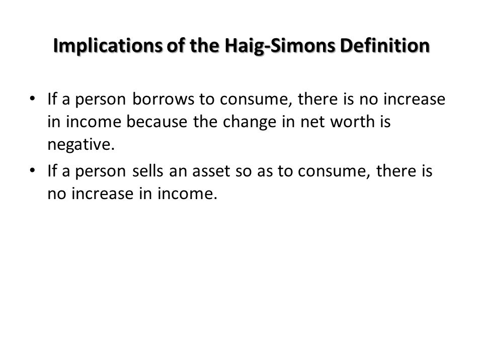 Implications of the Haig-Simons Definition