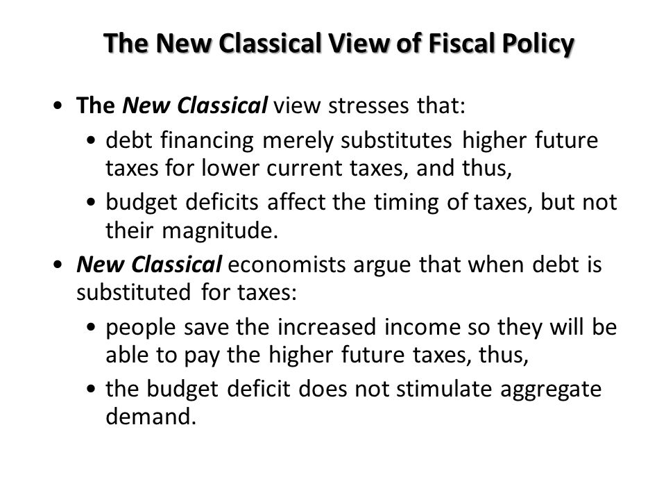 The New Classical View of Fiscal Policy