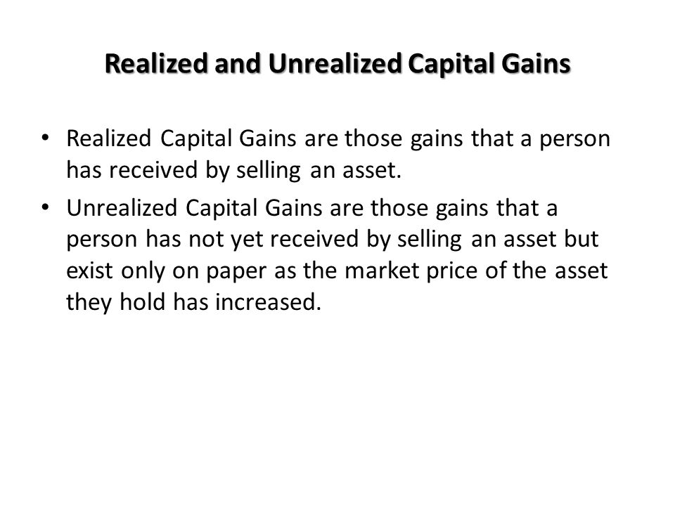 Realized and Unrealized Capital Gains