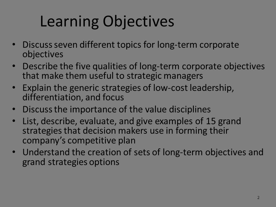Learning Objectives Discuss seven different topics for long-term corporate objectives.