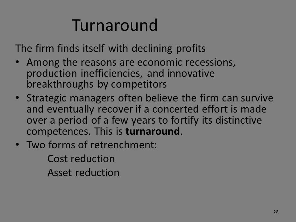 Turnaround The firm finds itself with declining profits