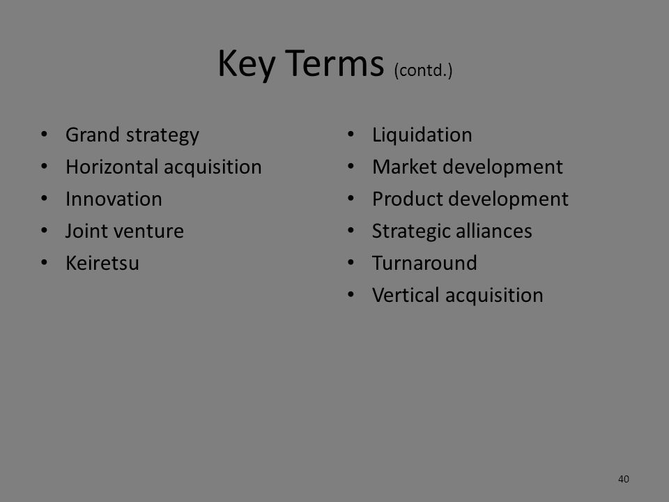Key Terms (contd.) Grand strategy Horizontal acquisition Innovation