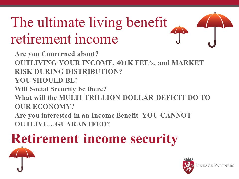 The ultimate living benefit retirement income